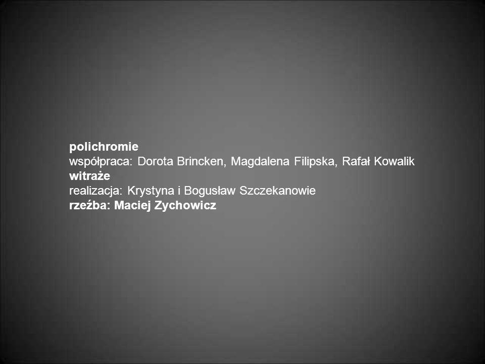 polichromie współpraca: Dorota Brincken, Magdalena Filipska, Rafał Kowalik witraże realizacja: Krystyna i Bogusław Szczekanowie rzeźba: Maciej Zychowi