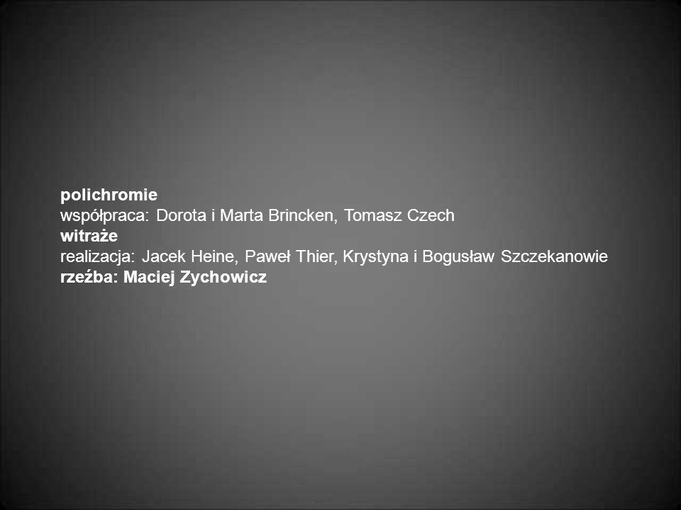 polichromie współpraca: Dorota i Marta Brincken, Tomasz Czech witraże realizacja: Jacek Heine, Paweł Thier, Krystyna i Bogusław Szczekanowie rzeźba: M