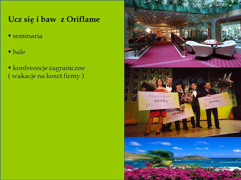 Ucz się i baw z Oriflame  seminaria  bale  konferencje zagraniczne ( wakacje na koszt firmy )