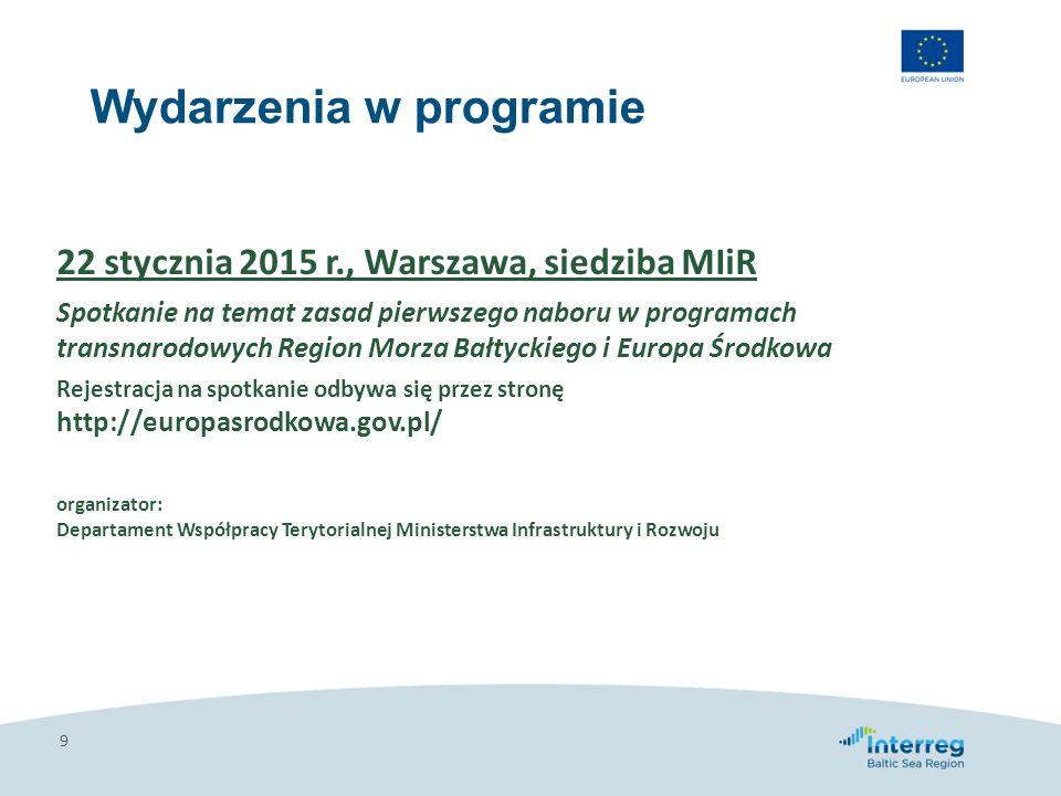 Wydarzenia w programie 9 22 stycznia 2015 r., Warszawa, siedziba MIiR Spotkanie na temat zasad pierwszego naboru w programach transnarodowych Region M