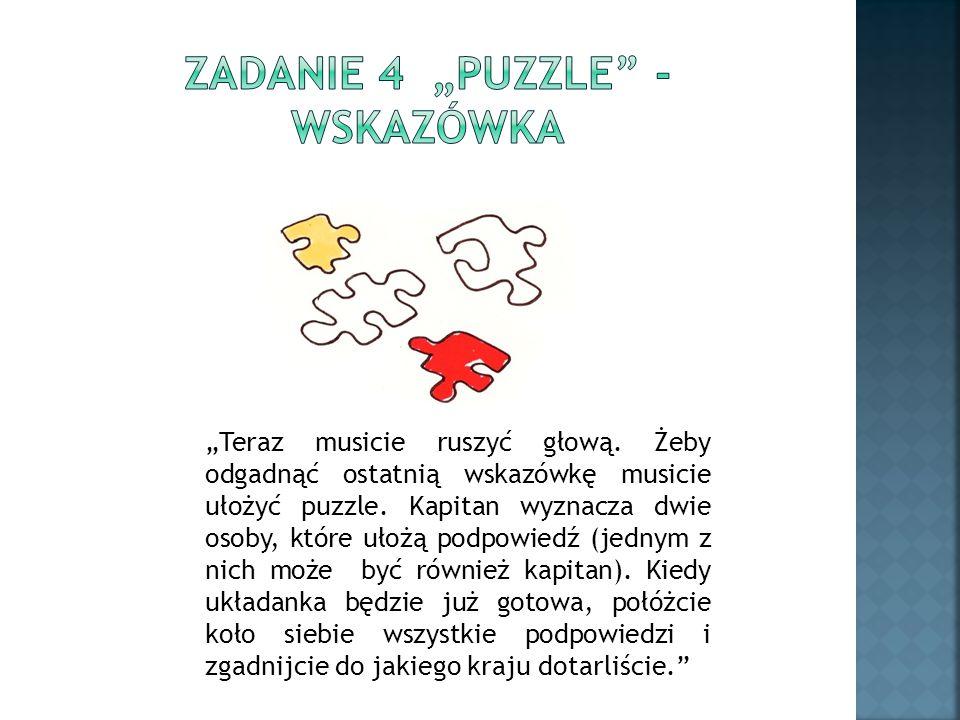 """""""Teraz musicie ruszyć głową. Żeby odgadnąć ostatnią wskazówkę musicie ułożyć puzzle. Kapitan wyznacza dwie osoby, które ułożą podpowiedź (jednym z nic"""