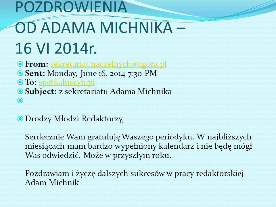 POZDROWIENIA OD ADAMA MICHNIKA – 16 VI 2014r.