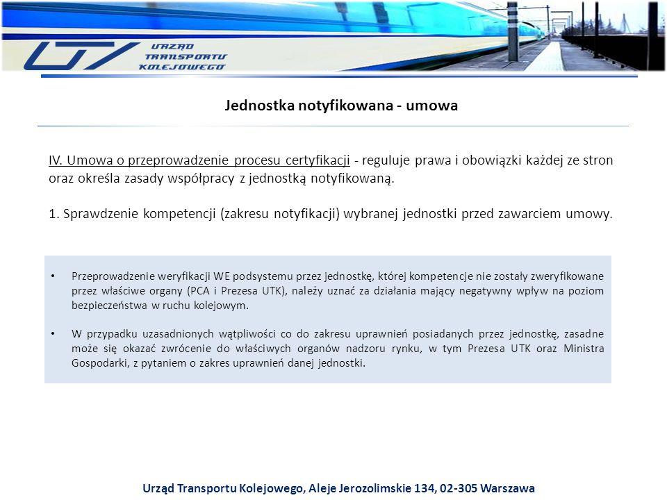 Urząd Transportu Kolejowego, Aleje Jerozolimskie 134, 02-305 Warszawa Jednostka notyfikowana - umowa IV.
