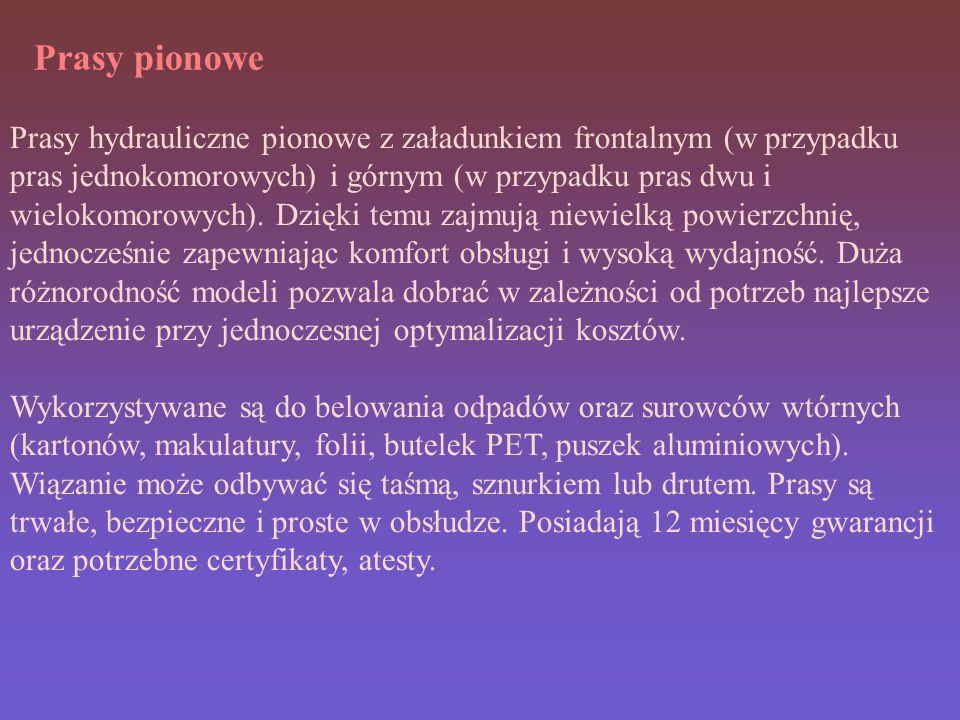 Prasy pionowe Prasy hydrauliczne pionowe z załadunkiem frontalnym (w przypadku pras jednokomorowych) i górnym (w przypadku pras dwu i wielokomorowych).