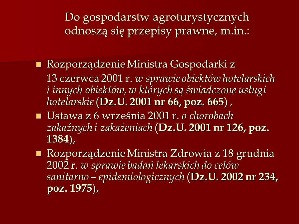 Do gospodarstw agroturystycznych odnoszą się przepisy prawne, m.in.: Rozporządzenie Ministra Gospodarki z Rozporządzenie Ministra Gospodarki z 13 czer