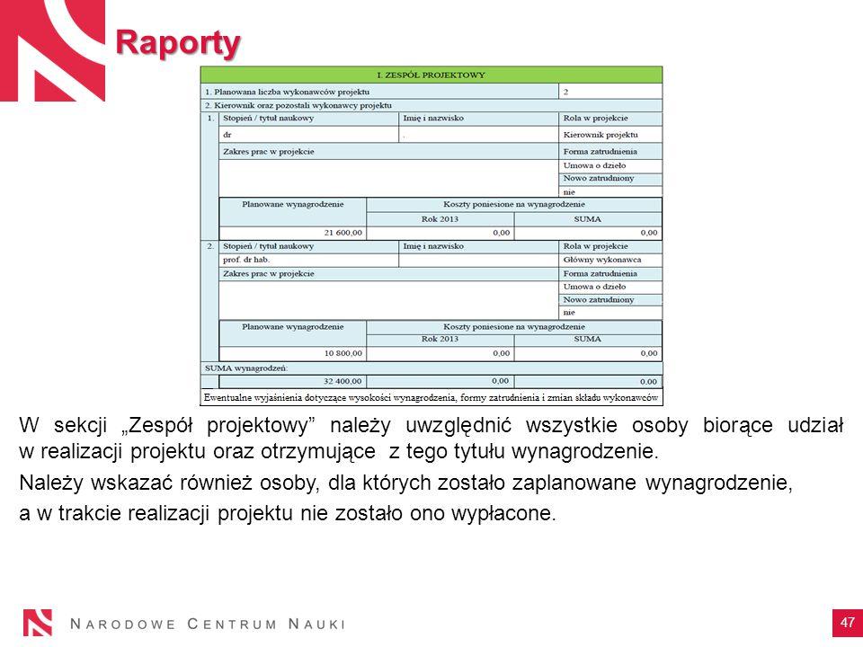 """Raporty W sekcji """"Zespół projektowy"""" należy uwzględnić wszystkie osoby biorące udział w realizacji projektu oraz otrzymujące z tego tytułu wynagrodzen"""