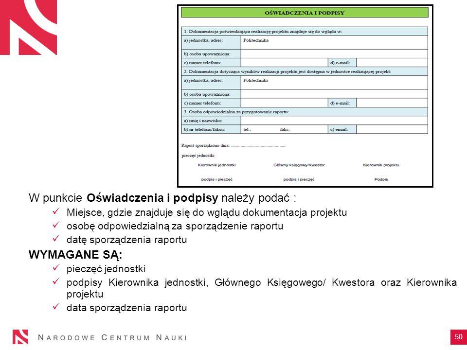 W punkcie Oświadczenia i podpisy należy podać : Miejsce, gdzie znajduje się do wglądu dokumentacja projektu osobę odpowiedzialną za sporządzenie rapor