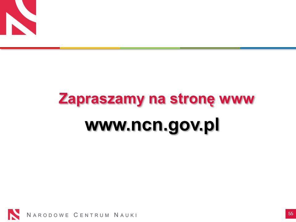 55 www.ncn.gov.pl Zapraszamy na stronę www