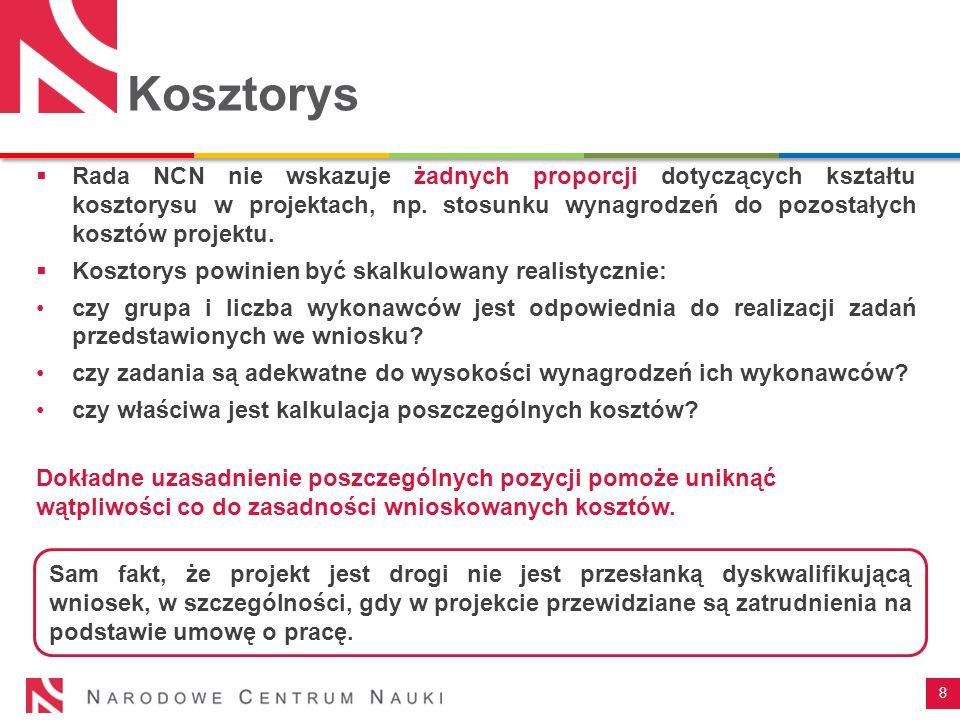 Kosztorys  Rada NCN nie wskazuje żadnych proporcji dotyczących kształtu kosztorysu w projektach, np. stosunku wynagrodzeń do pozostałych kosztów proj