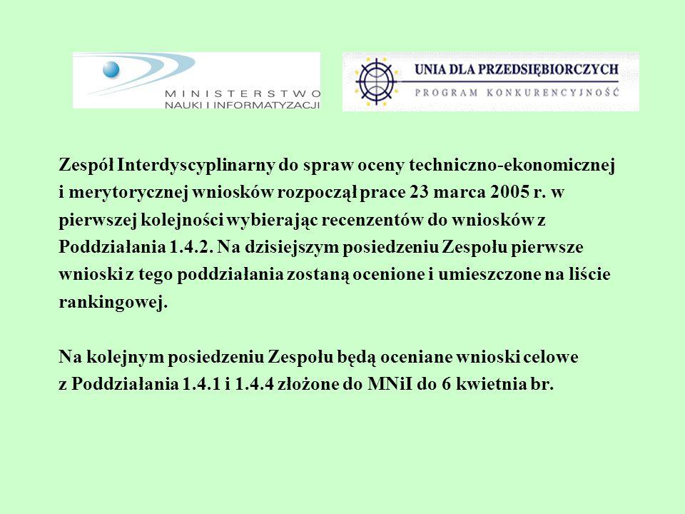 Zespół Interdyscyplinarny do spraw oceny techniczno-ekonomicznej i merytorycznej wniosków rozpoczął prace 23 marca 2005 r. w pierwszej kolejności wybi