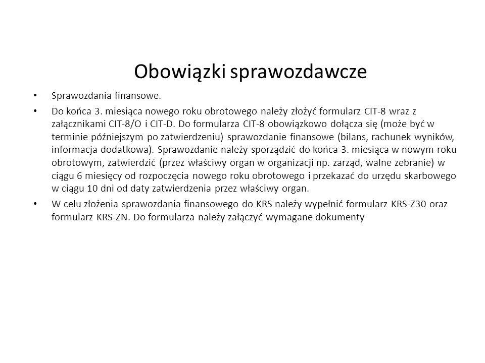 Obowiązki sprawozdawcze Sprawozdania finansowe. Do końca 3. miesiąca nowego roku obrotowego należy złożyć formularz CIT-8 wraz z załącznikami CIT-8/O