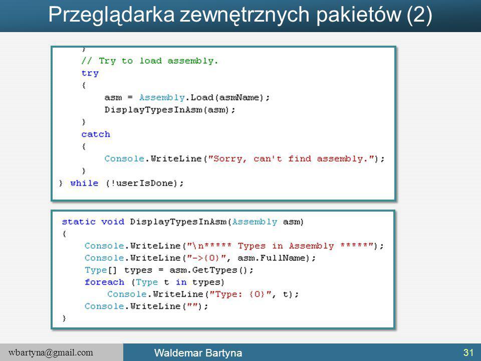 wbartyna@gmail.com Waldemar Bartyna Przeglądarka zewnętrznych pakietów (2) 31