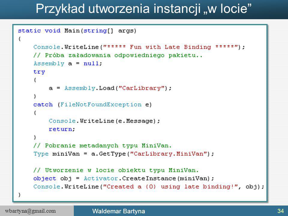 """wbartyna@gmail.com Waldemar Bartyna Przykład utworzenia instancji """"w locie 34"""