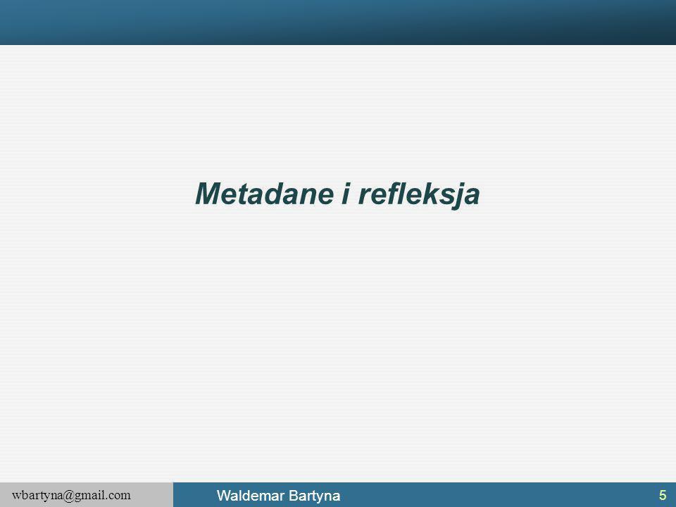 wbartyna@gmail.com Waldemar Bartyna Metadane i refleksja 5