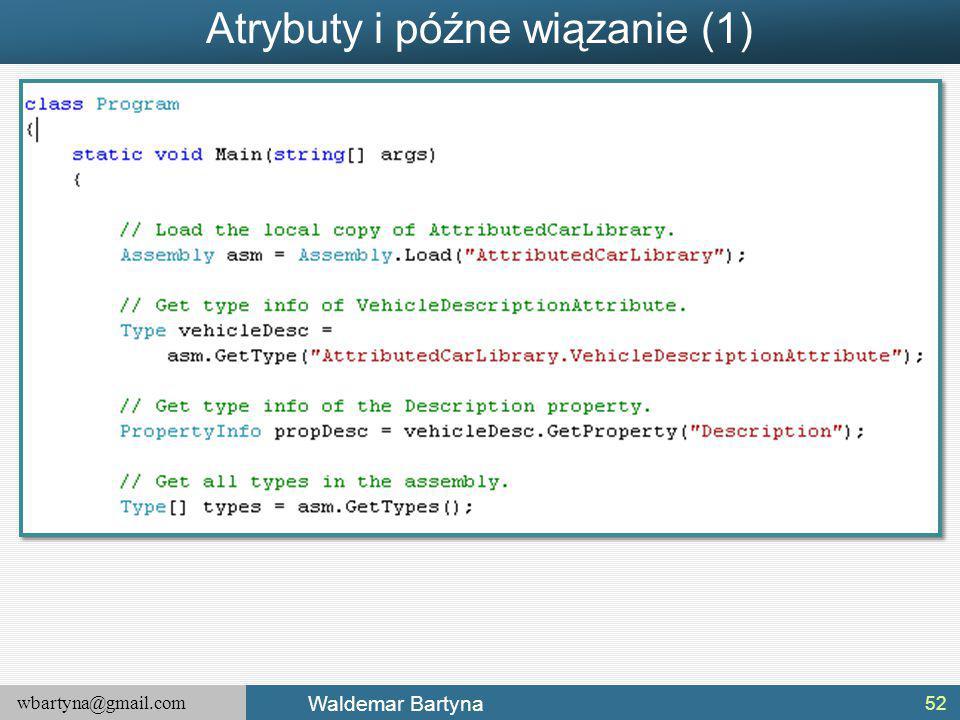 wbartyna@gmail.com Waldemar Bartyna Atrybuty i późne wiązanie (1) 52