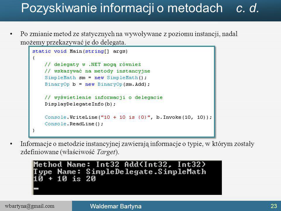 wbartyna@gmail.com Waldemar Bartyna Pozyskiwanie informacji o metodach c.