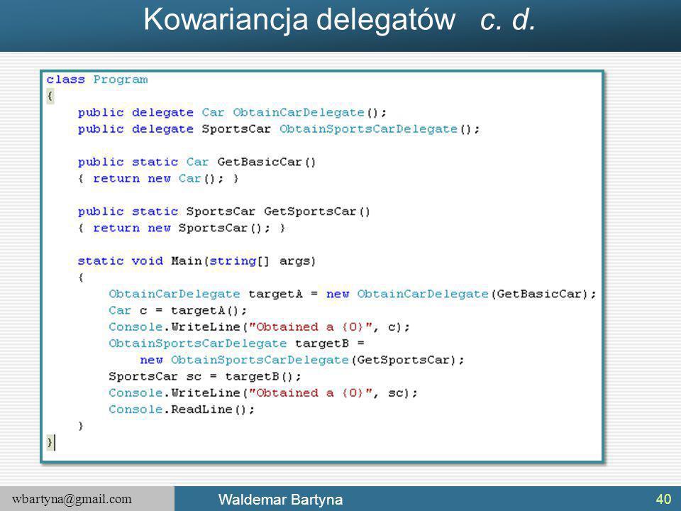 wbartyna@gmail.com Waldemar Bartyna Kowariancja delegatów c. d. 40