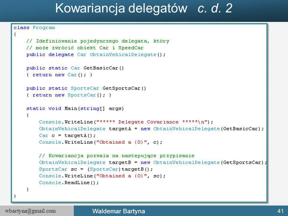 wbartyna@gmail.com Waldemar Bartyna Kowariancja delegatów c. d. 2 41
