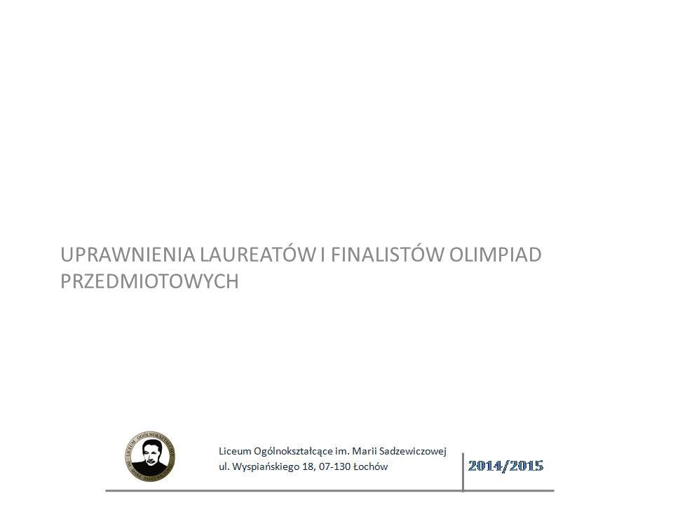 UPRAWNIENIA LAUREATÓW I FINALISTÓW OLIMPIAD PRZEDMIOTOWYCH