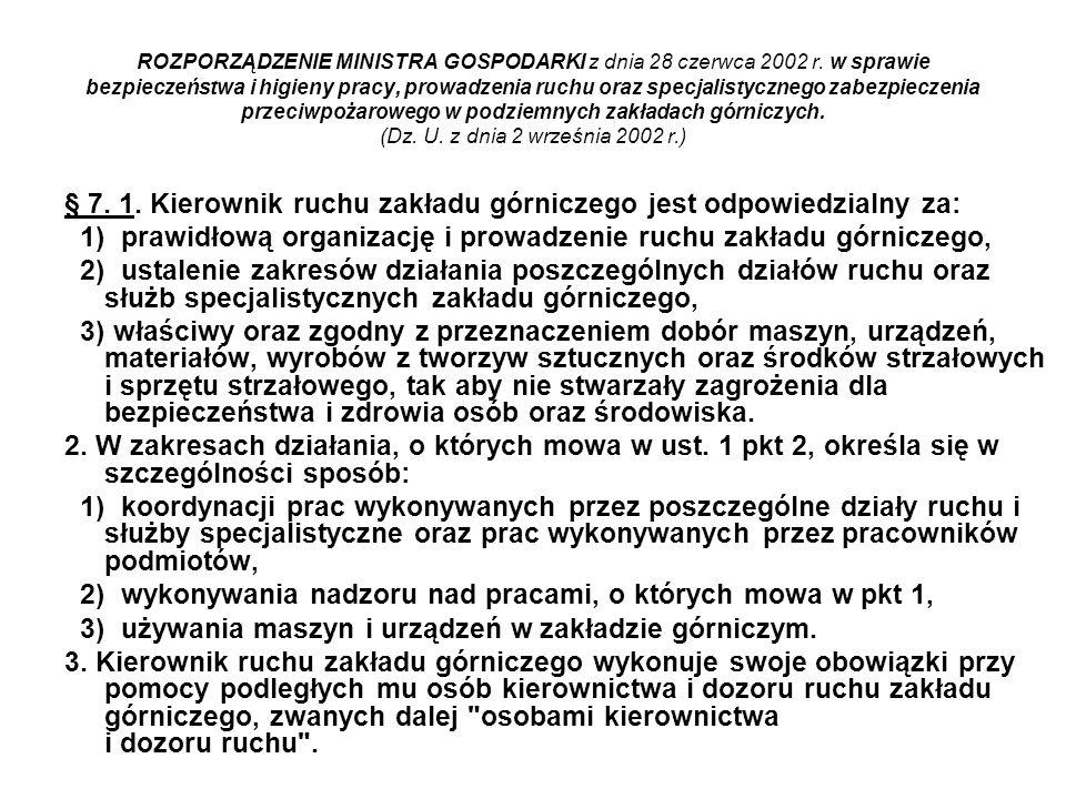 ROZPORZĄDZENIE MINISTRA GOSPODARKI z dnia 28 czerwca 2002 r. w sprawie bezpieczeństwa i higieny pracy, prowadzenia ruchu oraz specjalistycznego zabezp