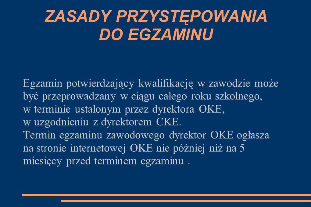 Więcej informacji na temat EGZAMINU na stronach: Centralna Komisja Egzaminacyjna ( http://www.cke.edu.pl/ ), Ministerstwo Edukacji Narodowej ( http://www.men.gov.pl/ ), Krajowy Ośrodek Wspierania Edukacji Zawodowej i Ustawicznej ( http://new.koweziu.edu.pl/ ),