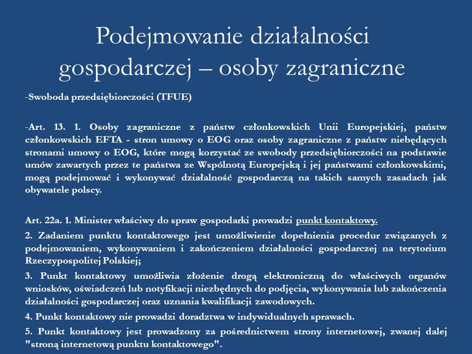Podejmowanie działalności gospodarczej – osoby zagraniczne -Swoboda przedsiębiorczości (TFUE) -Art. 13. 1. Osoby zagraniczne z państw członkowskich Un