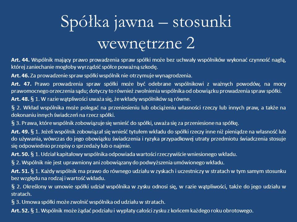 Spółka jawna – stosunki wewnętrzne 2 Art.44.