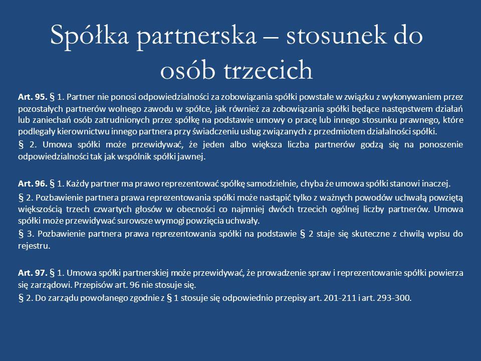 Spółka partnerska – stosunek do osób trzecich Art. 95. § 1. Partner nie ponosi odpowiedzialności za zobowiązania spółki powstałe w związku z wykonywan