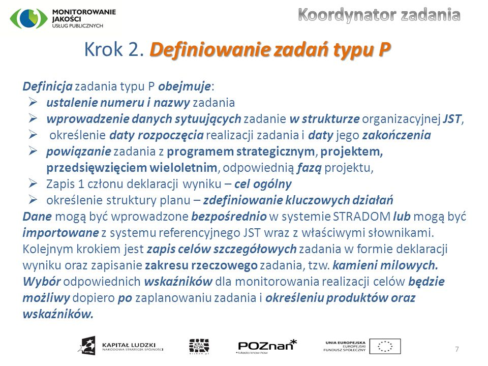 Definiowanie zadań typu P Krok 2. Definiowanie zadań typu P Definicja zadania typu P obejmuje:  ustalenie numeru i nazwy zadania  wprowadzenie danyc
