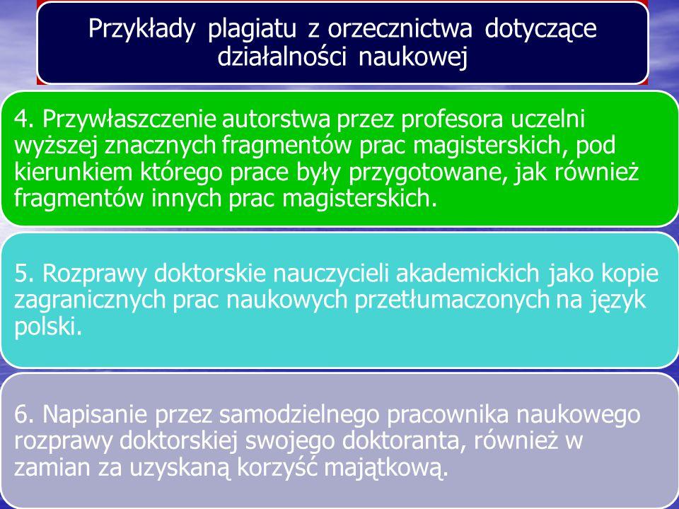 Przykłady plagiatu z orzecznictwa dotyczące działalności naukowej 4. Przywłaszczenie autorstwa przez profesora uczelni wyższej znacznych fragmentów pr