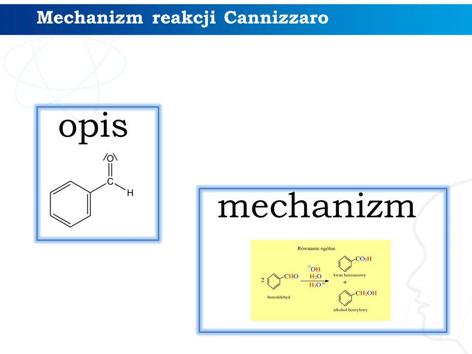 opis mechanizm Mechanizm reakcji Cannizzaro