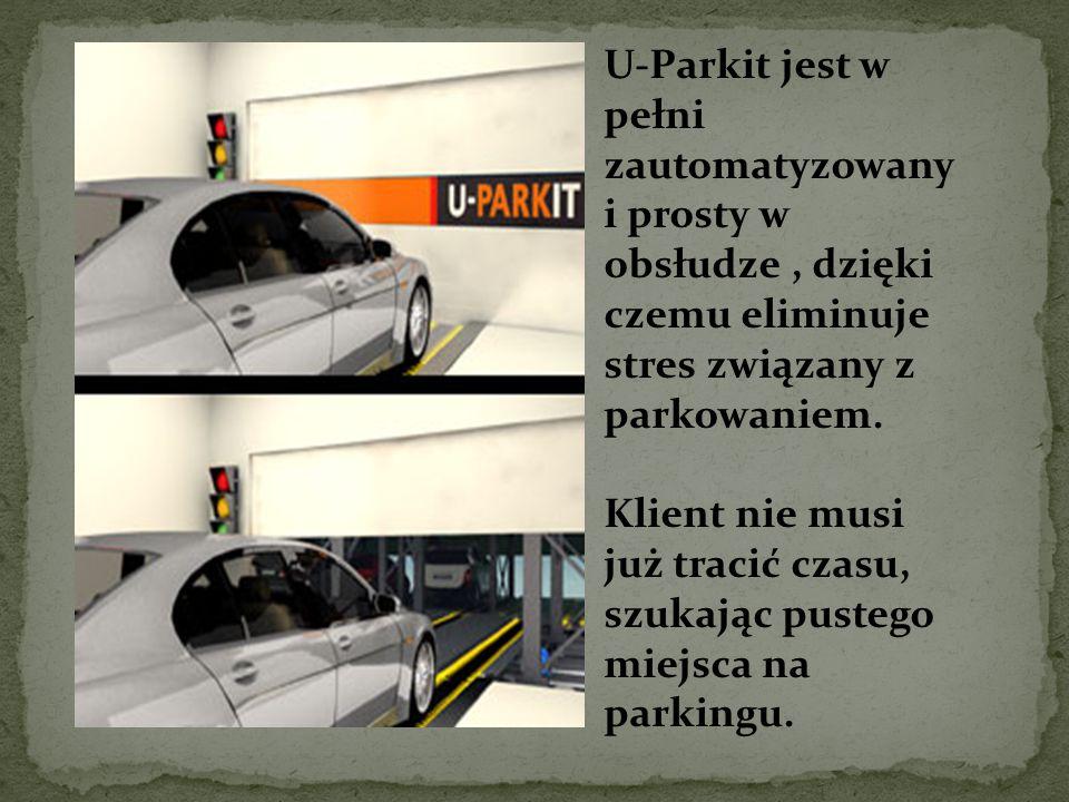 U-Parkit jest w pełni zautomatyzowany i prosty w obsłudze, dzięki czemu eliminuje stres związany z parkowaniem.