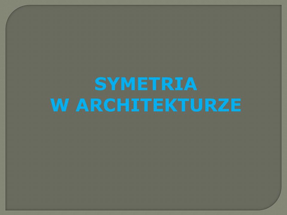 SYMETRIA W ARCHITEKTURZE