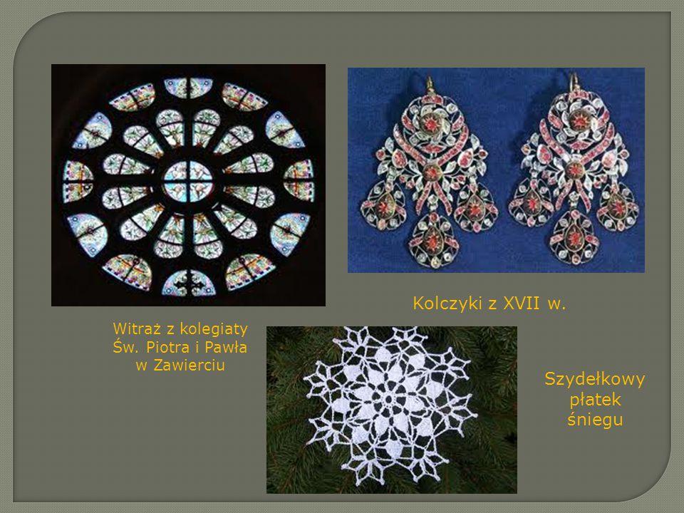 Witraż z kolegiaty Św. Piotra i Pawła w Zawierciu Kolczyki z XVII w. Szydełkowy płatek śniegu