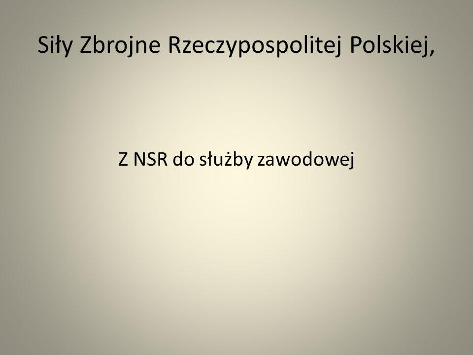Siły Zbrojne Rzeczypospolitej Polskiej, Z NSR do służby zawodowej