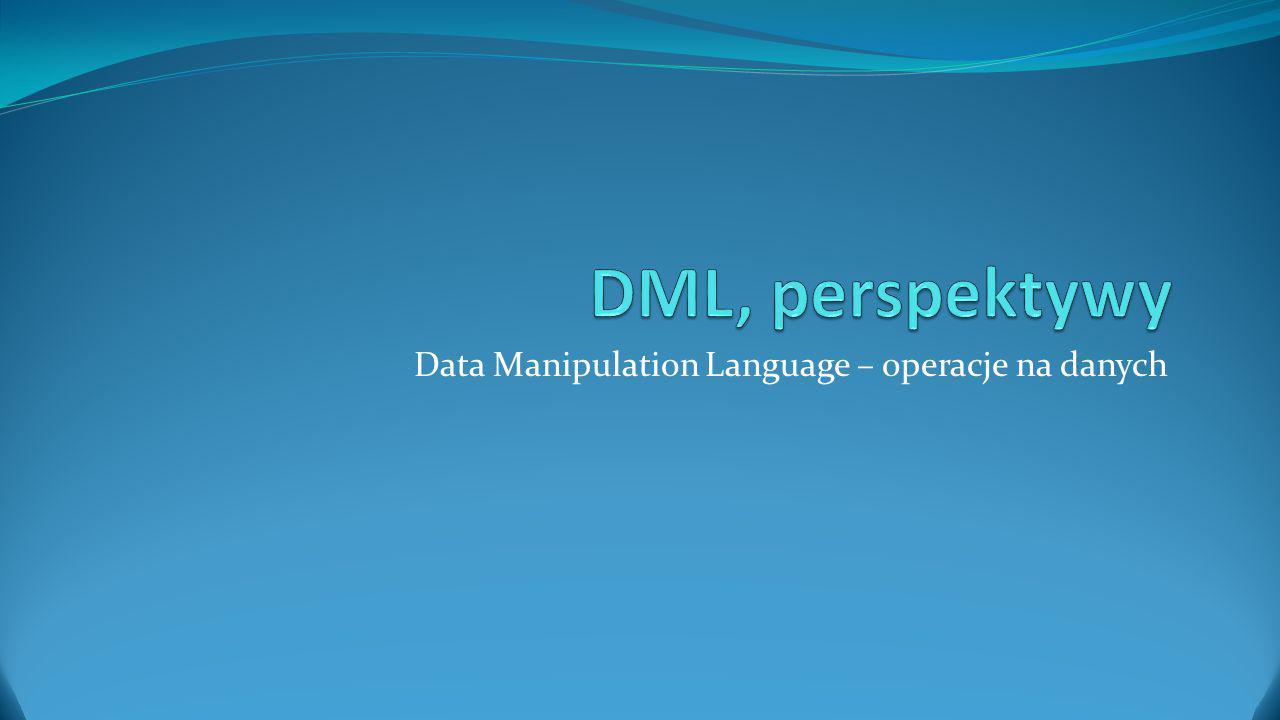 Data Manipulation Language – operacje na danych
