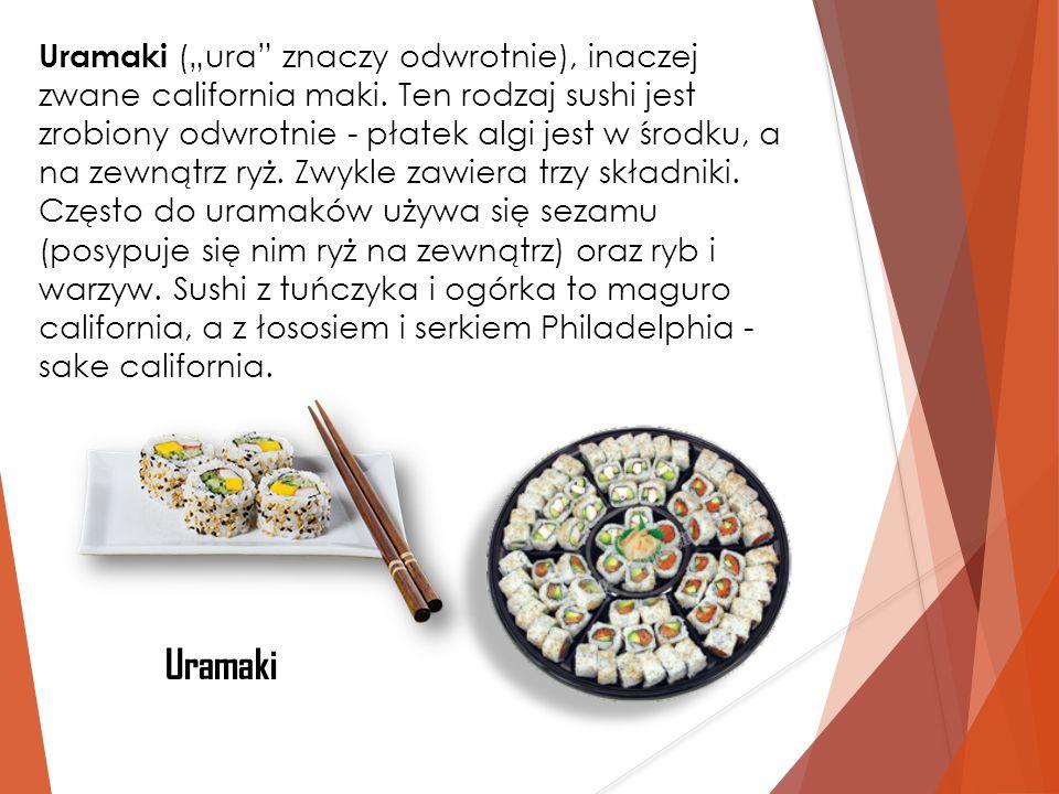 """Uramaki (""""ura"""" znaczy odwrotnie), inaczej zwane california maki. Ten rodzaj sushi jest zrobiony odwrotnie - płatek algi jest w środku, a na zewnątrz r"""