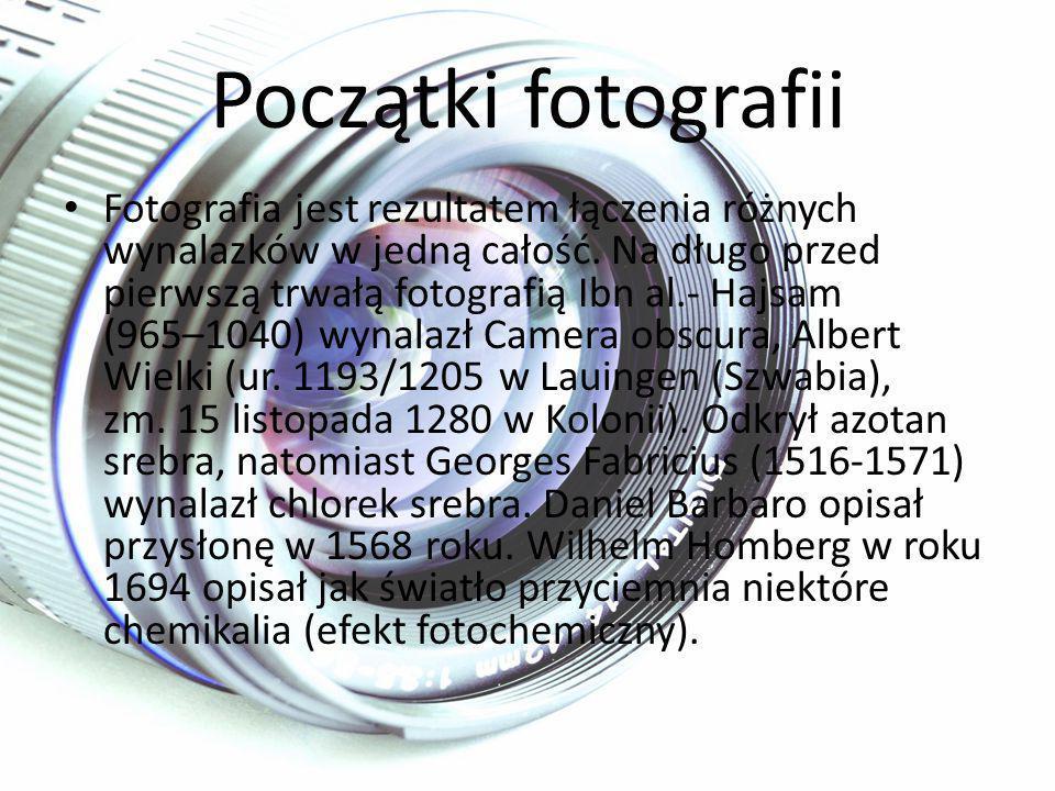 Początki fotografii Fotografia jest rezultatem łączenia różnych wynalazków w jedną całość.