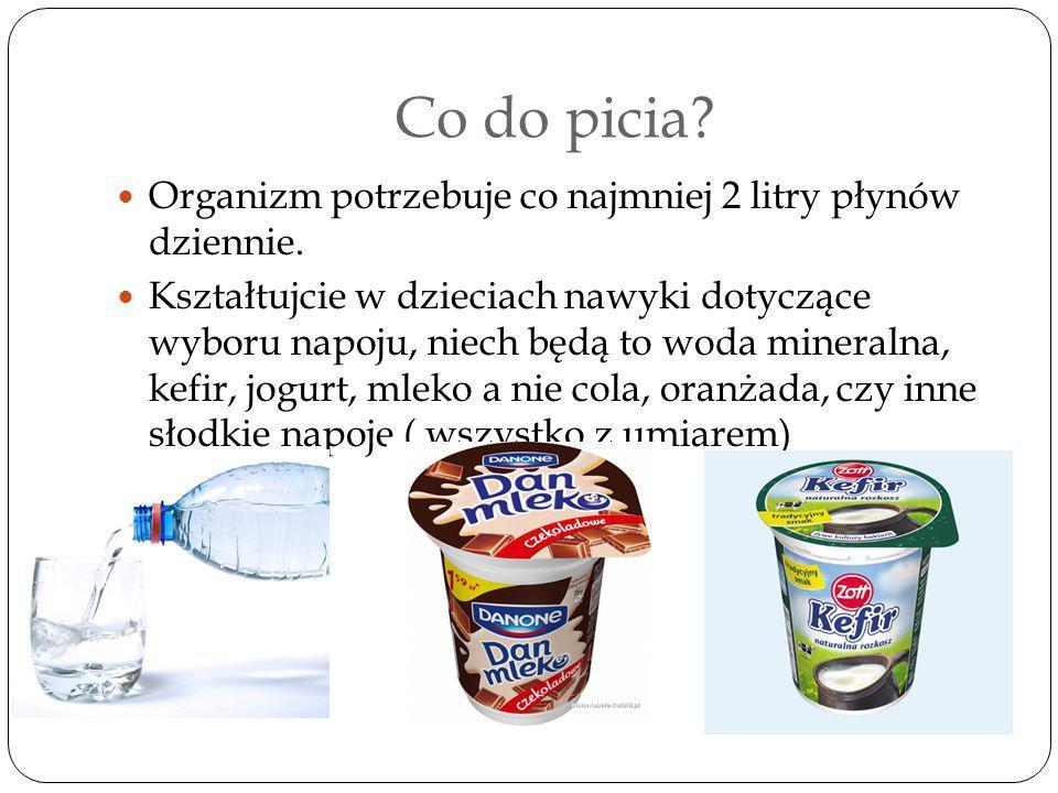 Co do picia. Organizm potrzebuje co najmniej 2 litry płynów dziennie.