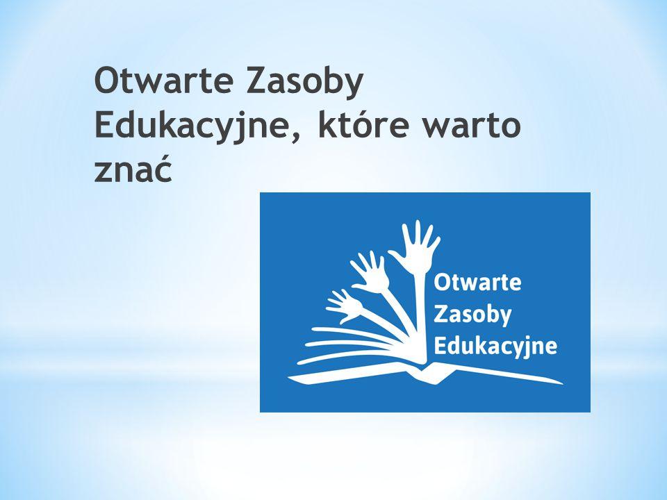 Otwarte Zasoby Edukacyjne, które warto znać