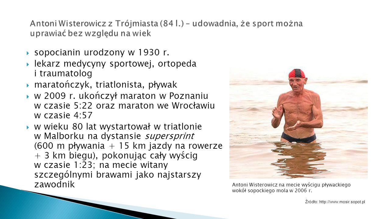  sopocianin urodzony w 1930 r.  lekarz medycyny sportowej, ortopeda i traumatolog  maratończyk, triatlonista, pływak  w 2009 r. ukończył maraton w