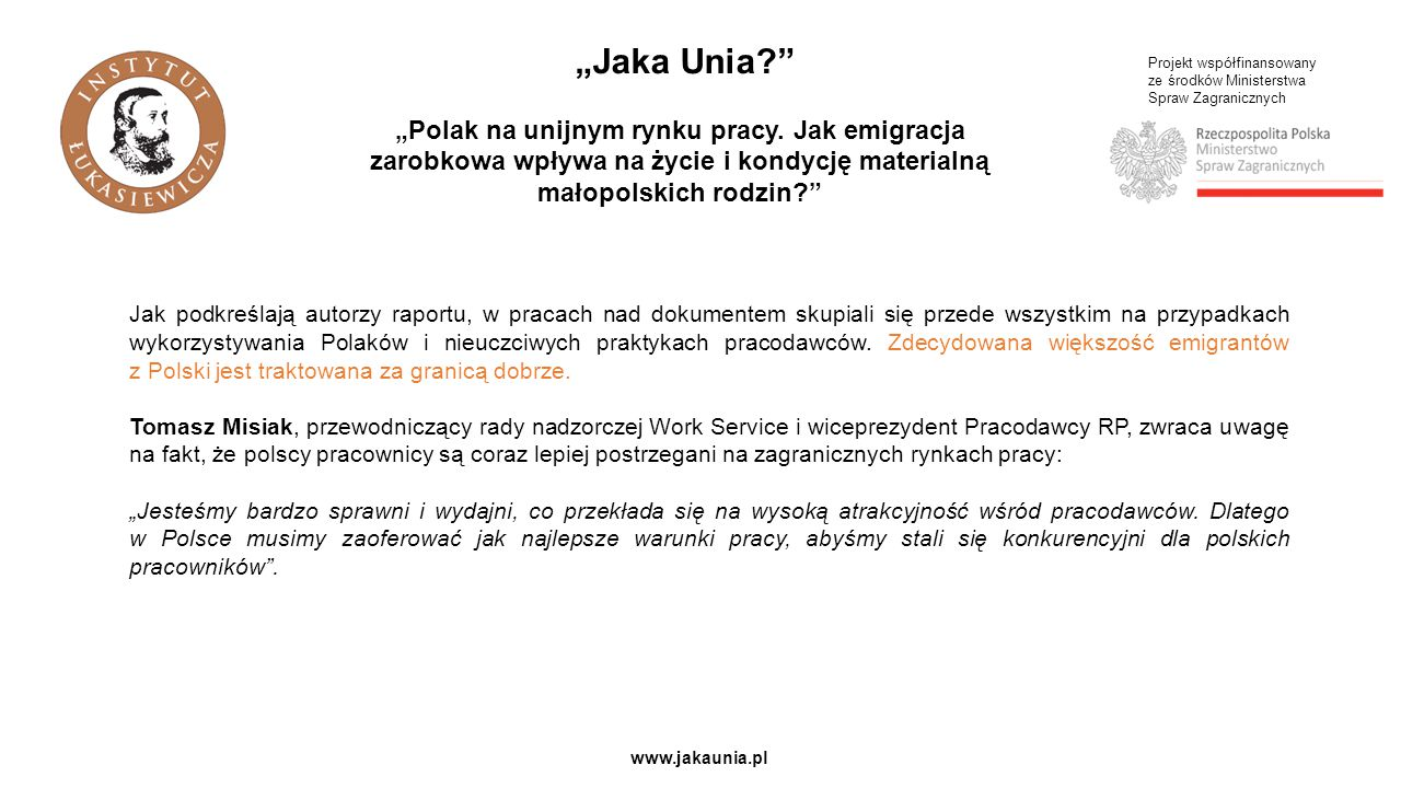 """Projekt współfinansowany ze środków Ministerstwa Spraw Zagranicznych www.jakaunia.pl """"Jaka Unia? """"Polak na unijnym rynku pracy."""