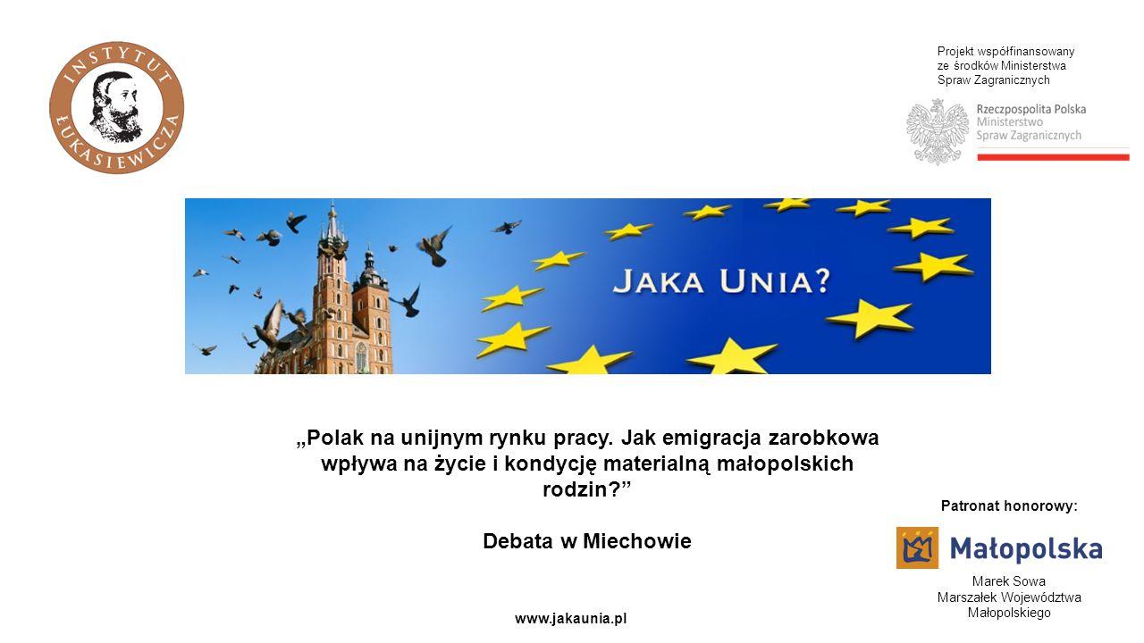 """Projekt współfinansowany ze środków Ministerstwa Spraw Zagranicznych www.jakaunia.pl """"Polak na unijnym rynku pracy."""
