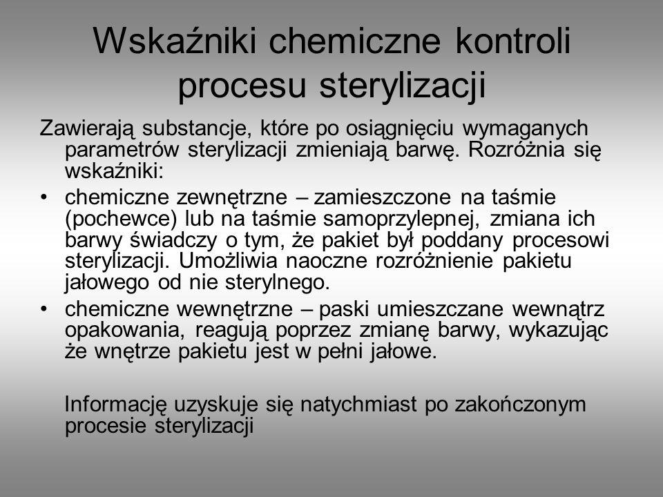 Wskaźniki chemiczne kontroli procesu sterylizacji Zawierają substancje, które po osiągnięciu wymaganych parametrów sterylizacji zmieniają barwę. Rozró