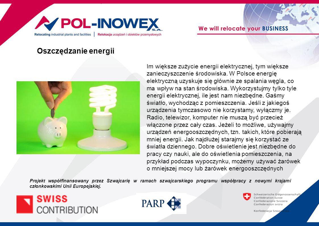 Oszczędzanie energii Im większe zużycie energii elektrycznej, tym większe zanieczyszczenie środowiska. W Polsce energię elektryczną uzyskuje się główn