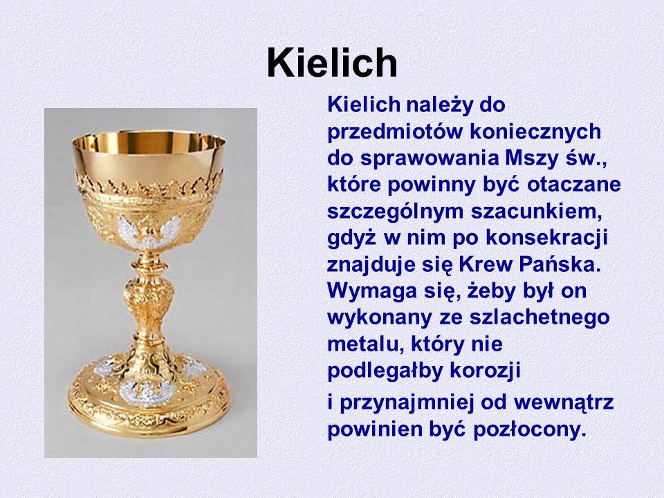 Kielich Kielich należy do przedmiotów koniecznych do sprawowania Mszy św., które powinny być otaczane szczególnym szacunkiem, gdyż w nim po konsekracj