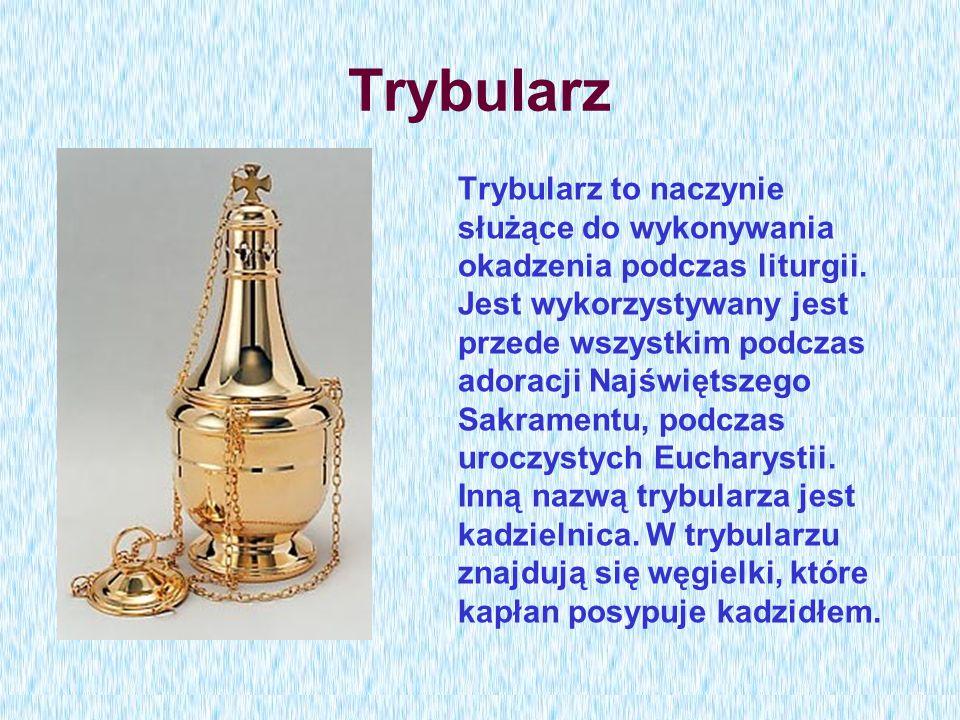 Trybularz Trybularz to naczynie służące do wykonywania okadzenia podczas liturgii. Jest wykorzystywany jest przede wszystkim podczas adoracji Najświęt