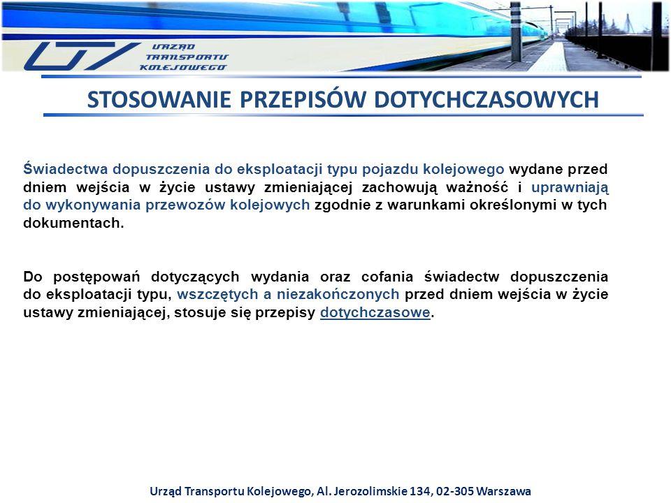 Urząd Transportu Kolejowego, Al. Jerozolimskie 134, 02-305 Warszawa Świadectwa dopuszczenia do eksploatacji typu pojazdu kolejowego wydane przed dniem