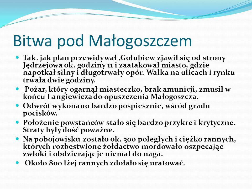 Bitwa pod Małogoszczem Tak, jak plan przewidywał,Gołubiew zjawił się od strony Jędrzejowa ok. godziny 11 i zaatakował miasto, gdzie napotkał silny i d