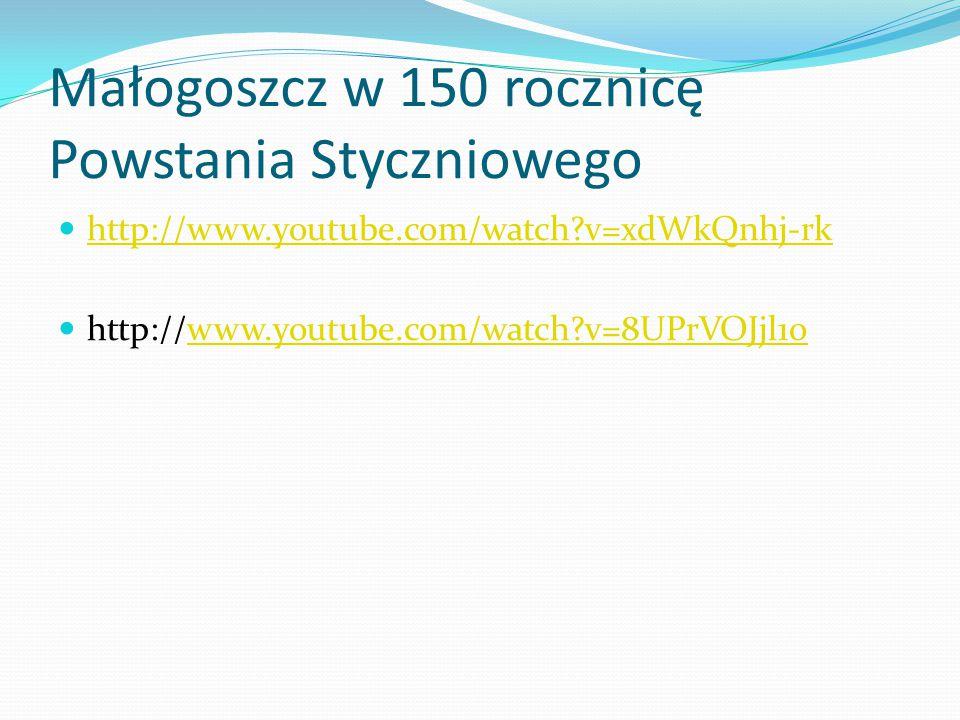 Małogoszcz w 150 rocznicę Powstania Styczniowego http://www.youtube.com/watch?v=xdWkQnhj-rk http://www.youtube.com/watch?v=8UPrVOJjl1owww.youtube.com/